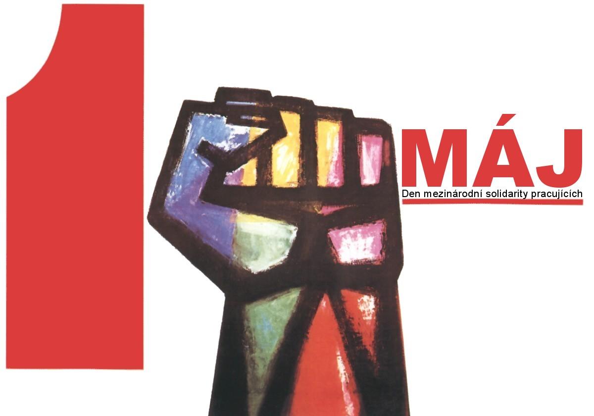 1. MÁJ - Den mezinárodní solidarity pracujících